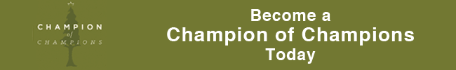 Become a Champion of Champions Today