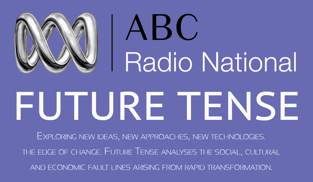 Archangel on Future Tense ABC Radio